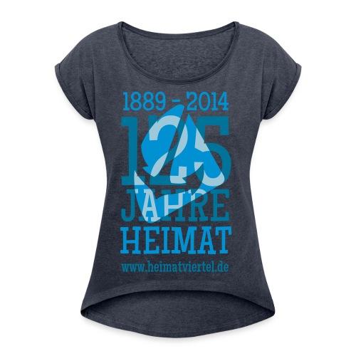 Frauen Super-Special 125 Jahre Heimat  - Frauen T-Shirt mit gerollten Ärmeln