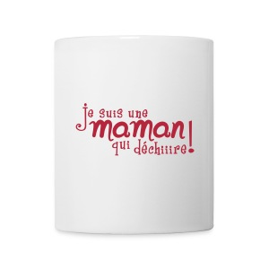 Maman qui déchire - Mug blanc