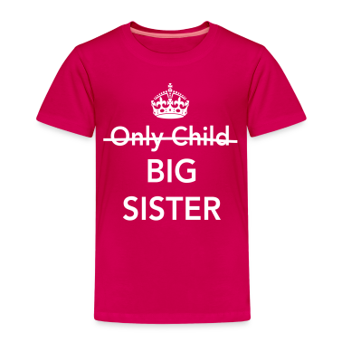 Only Child Big Sister Shirts