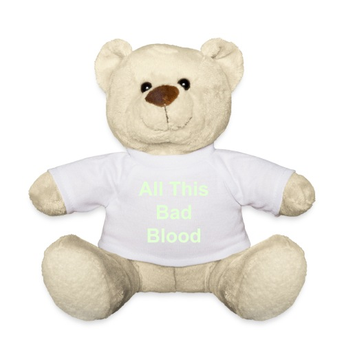 All This Bad Blood Teddy Bear With Glow In The Dark Text - Teddy Bear