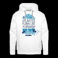 Hoodies & Sweatshirts ~ Men's Premium Hoodie ~ Let Justice Flow 2 Hoody