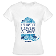 T-Shirts ~ Women's T-Shirt ~ Let Justice Flow 2 T-shirt