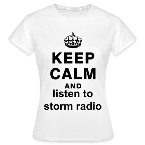 Tee shirt Femme : Keep Calm And Listen to Storm Radio - T-shirt Femme