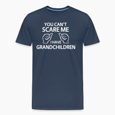 You Can't Scare Me I Have Grandchildren T-Shirts