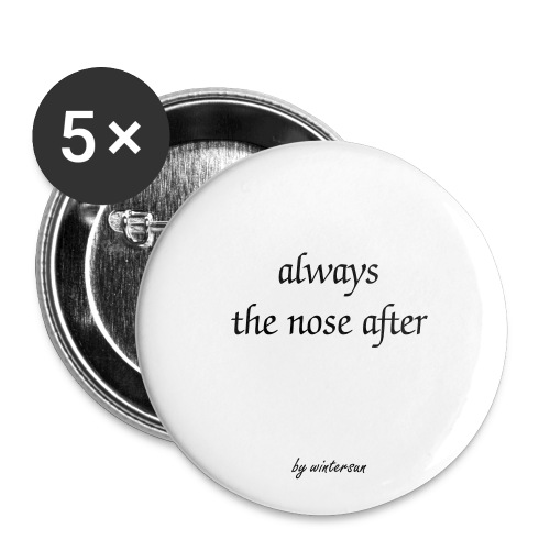 always the nose after - Buttons klein 25 mm (5er Pack)