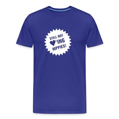 Still not ♥'ing Hippies Tee - Männer Premium T-Shirt