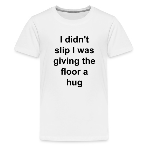 I didn't slip - Teenage Premium T-Shirt