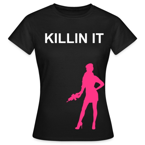 KILLIN IT  - Women's T-Shirt