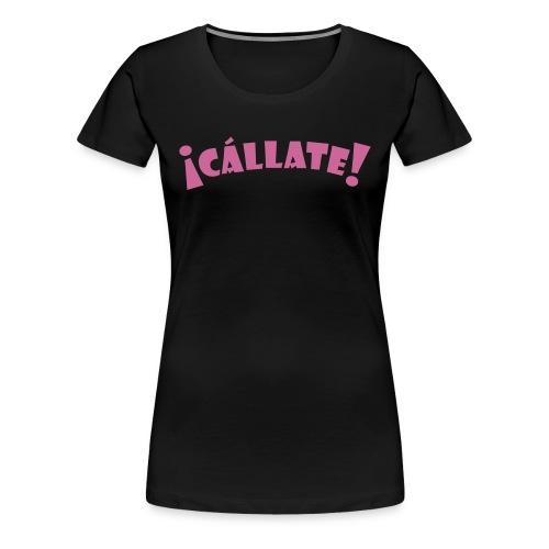 T-Shirt Callate V1 pink glitzer - Frauen Premium T-Shirt