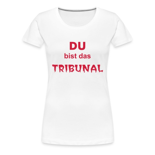Frauen-T-Shirt Tribunal - Frauen Premium T-Shirt