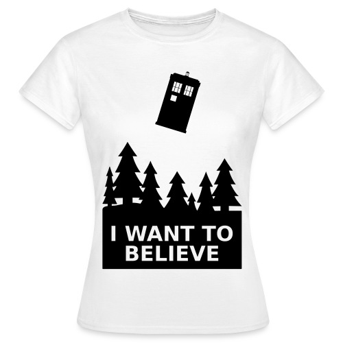 I want to believe - T-shirt Femme
