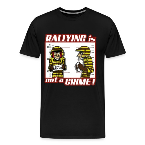 Rally is not a crime - Red - T-shirt Premium Homme