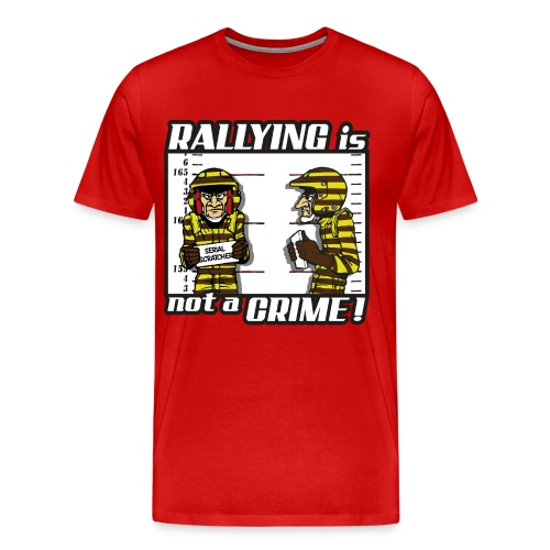 Rally is not a crime - Black - T-shirt Premium Homme