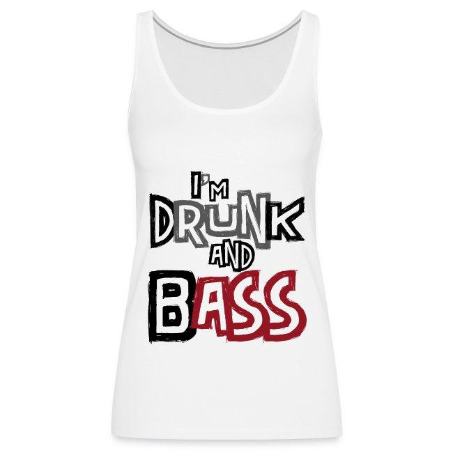 I'm Drunk & Bass (Girl)