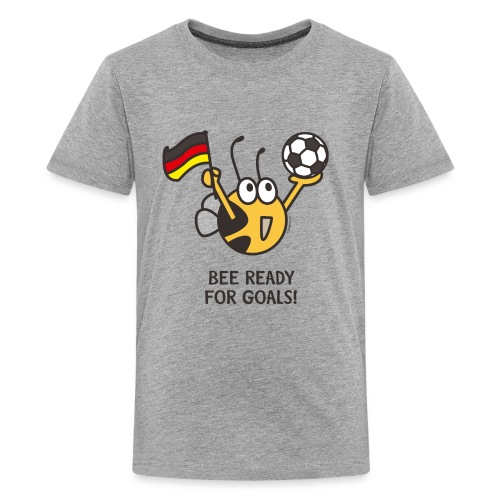 BEE READY FOR GOALS! - Teenager Premium T-Shirt