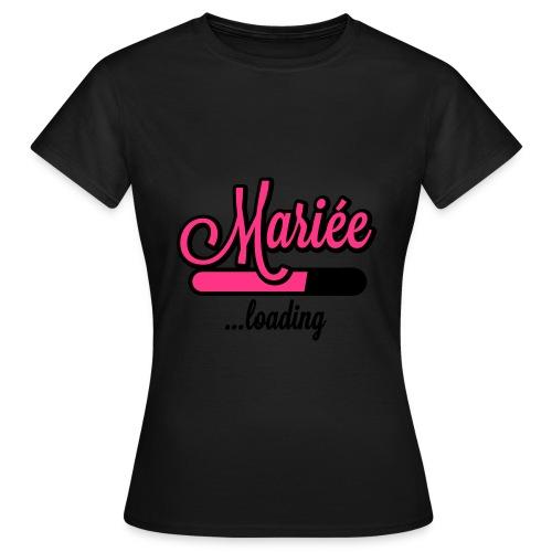 T-Shirt Femme 'Mariée Loading' - T-shirt Femme