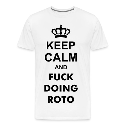 F**K DOING ROTO - Men's Premium T-Shirt