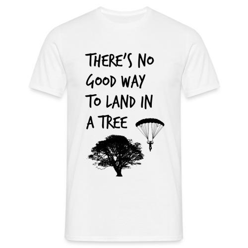 There's No Good Way To Land In A Tree - Men's T-Shirt