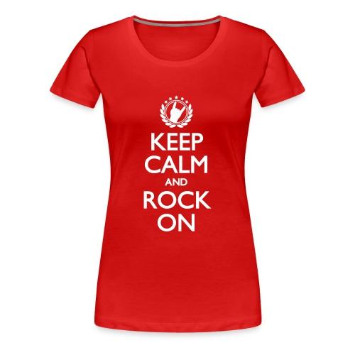 Keep Calm And Rock On - Frauen Premium T-Shirt
