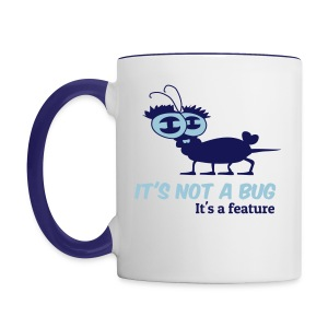 It's not a bug, it's a feature  - Tasse zweifarbig