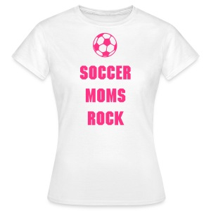 Soccer Moms Rock - Women's T-Shirt