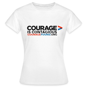 Courage is Contagious Women's T-Shirt - Women's T-Shirt