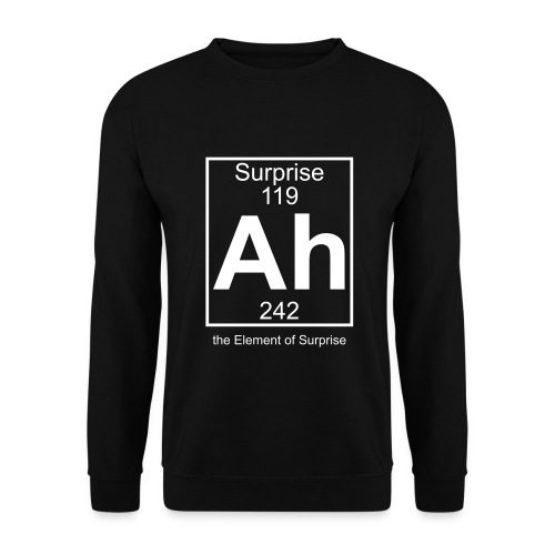 Ah, the Element of Surprise - Men's Sweatshirt