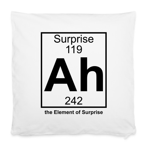Ah, the Element of Surprise - Pillowcase 40 x 40 cm