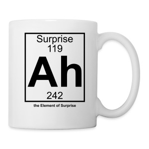 Ah, the Element of Surprise - Mug