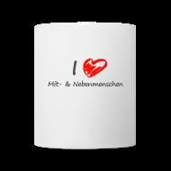 Tassen & Zubehör ~ Tasse ~ I love Mitmenschen