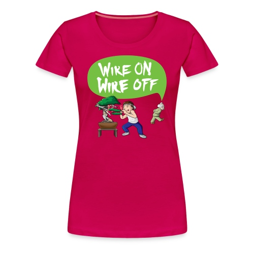 Wire On Wire Off Shirt Women - Women's Premium T-Shirt