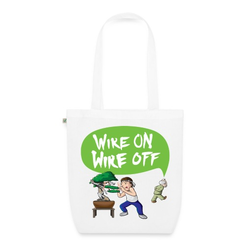 Wire On Wire Off Organic Bag - EarthPositive Tote Bag