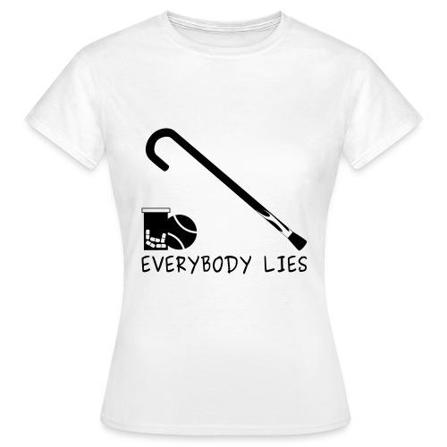 Everybody lies - T-shirt Femme