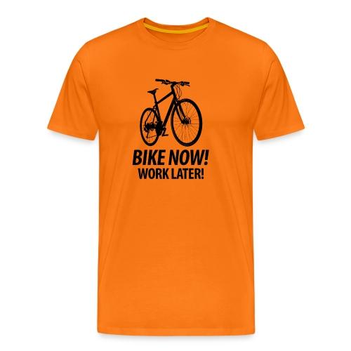 Männer T-Shirt Bike now! Work later! - Männer Premium T-Shirt