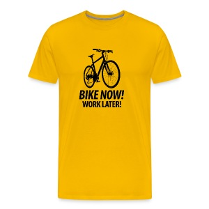 Männer T-Shirt Bike now! Work later! - Männer Premium T-Shirt