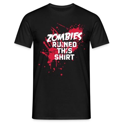 Zombies ruined it - Männer T-Shirt