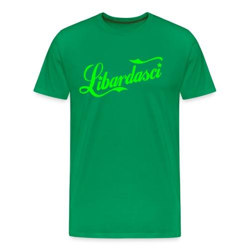 Libardasci Saranno Famosi Verde Neon - Maglietta Premium da uomo