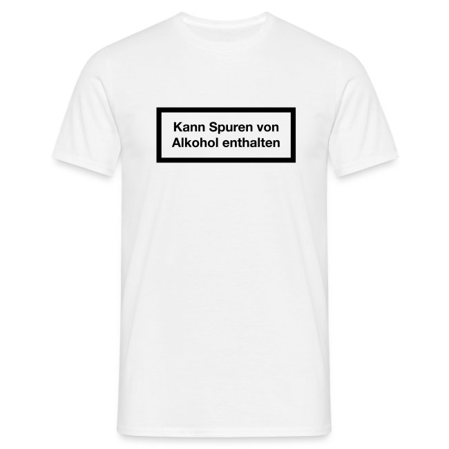 Kann Spuren von Alkohol enthalten - Zigaretten-Warnhinweis Shirt