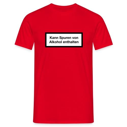 Kann Spuren von Alkohol enthalten - Zigaretten-Warnhinweis Shirt - Männer T-Shirt