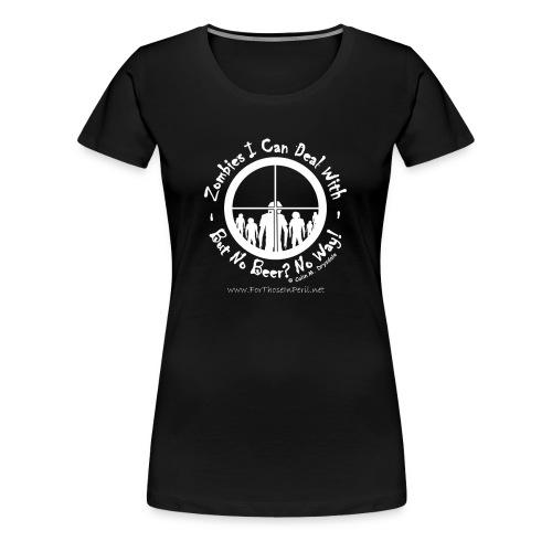 Women's T Shirt - No Beer No Way - Women's Premium T-Shirt