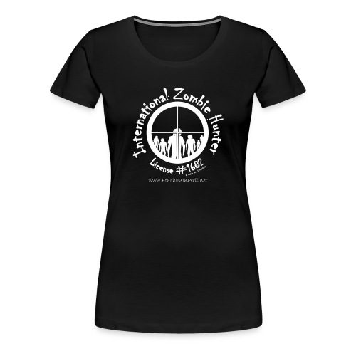 Women's T Shirt - International Zombie Hunter - Women's Premium T-Shirt