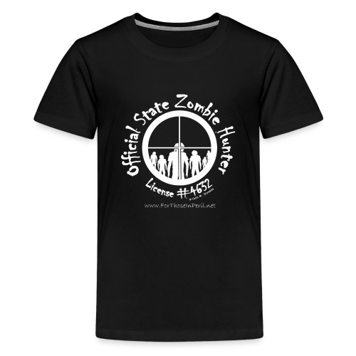 Teenager's T Shirt - Official State Zombie Hunter - Teenage Premium T-Shirt