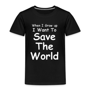 Children's T Shirt - I Want To Save The World - Kids' Premium T-Shirt