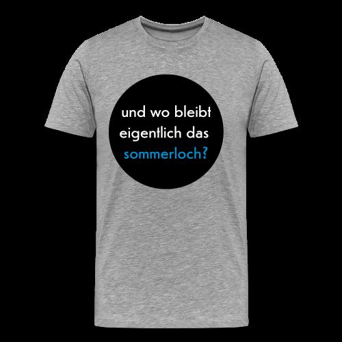 männer, t-shirt, und wo bleibt eigentlich das sommerloch? - Männer Premium T-Shirt
