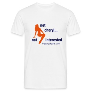 not cheryl... not interested - Men's T-Shirt