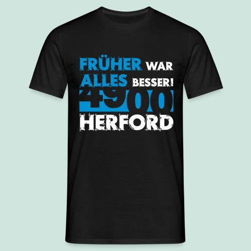 4900 Herford - Früher war alles besser - Männer T-Shirt