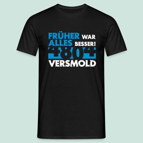 4804 Versmold - Früher war alles besser - Männer T-Shirt