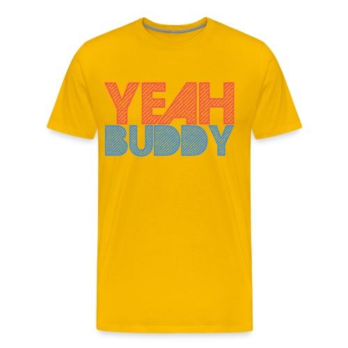 Yeah Buddy! - Men's Premium T-Shirt