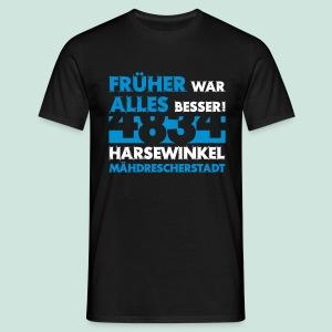 4834 Mähdrescherstadt - Früher war alles besser - Männer T-Shirt