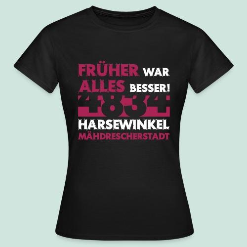4834 Mähdrescherstadt - Früher war alles besser - Frauen T-Shirt